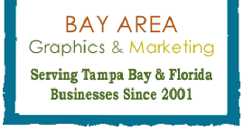 Bay Area Graphics & Marketing Tampa, Lutz, Land O Lakes, Wesley Chapel Florida